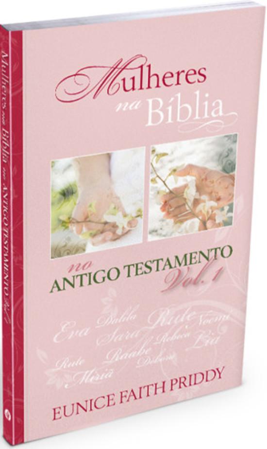 Mulheres na Bíblia no Antigo Testamento Vol. 1