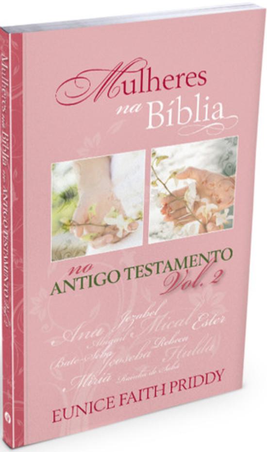 Mulheres na Bíblia no Antigo Testamento Vol. 2