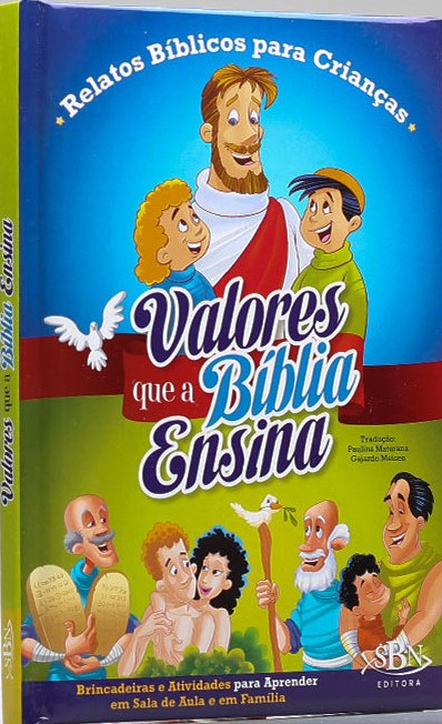 Relatos Bíblicos Para Crianças | Valores Que a Bíblia Ensina