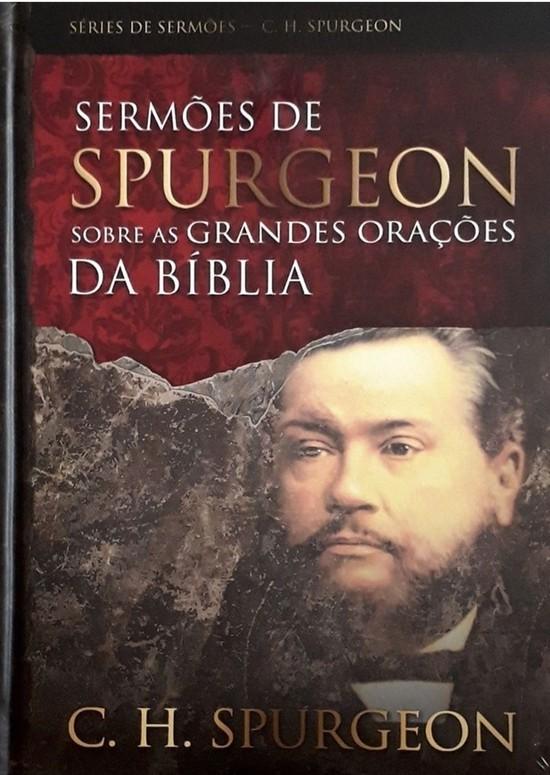 Sermões de Spurgeon Sobre as Grandes Orações da Bíblia