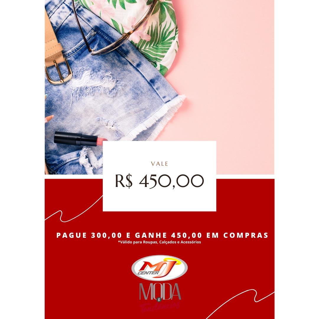 Vale Compras Bronze - Pague R$ 300,00 e ganhe R$ 450,00 em crédito para sua compra em Roupas, Calçados e Acessórios.