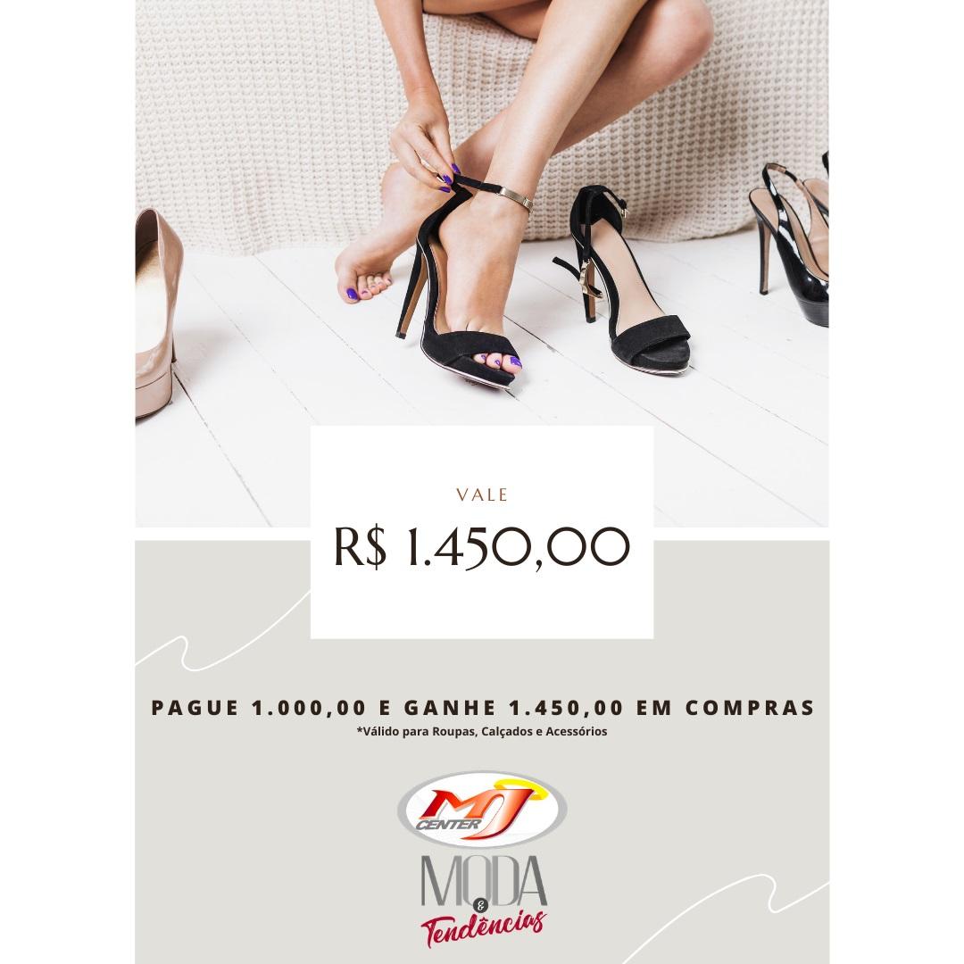 Vale Compras Premium - Pague R$ 1.000,00 e ganhe R$ 1.450,00 em crédito para sua compra em Roupas, Calçados e Acessórios.