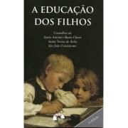 A educação dos filhos - Sta. Teresa d'Ávila, Sto. Antônio Maria Claret, São João Crisóstomo
