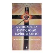 A Verdadeira Devoção ao Espírito Santo - Mons. Luis María Martínez