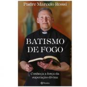 Livro Batismo de Fogo| Conheça A Força da Superação Divina - Padre Marcelo Rossi