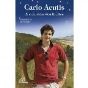 Livro Carlo Acutis - A Vida Além dos Limites