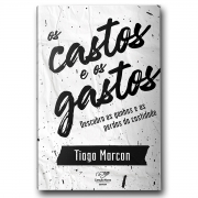 Livro os Castos e os Gastos - Tiago Marcon