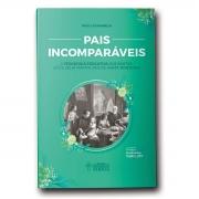 Livro Pais Incomparaveis