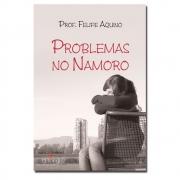 Livro Problemas no Namoro - Professor Felipe Aquino