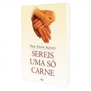 Livro Sereis uma só carne - Professor Felipe Aquino