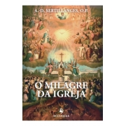 O Milagre da Igreja - A.-D. Sertillanges