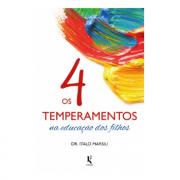 Os 4 temperamentos na educação dos filhos - Dr. Italo Marsili
