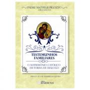 Testemunhos familiares: o matrimônio católico em forma de diálogo - Pe. Matheus Pigozzo