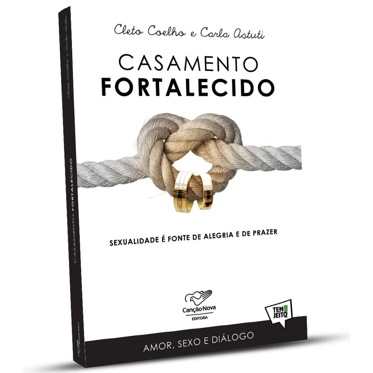 Livro Casamento Fortalecido - Cleto Coelho e Carla Astuti