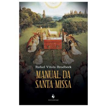 Manual da Santa Missa - Rafael Vitola Brodbeck