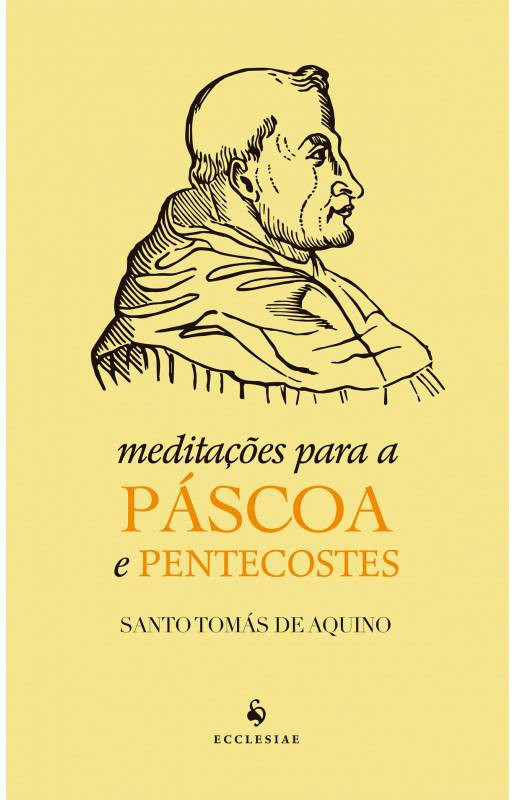 Meditações para a Páscoa e Pentecostes - Santo Tomás de Aquino