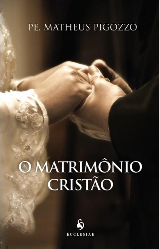 O Matrimônio Cristão - Pe. Matheus Pigozzo