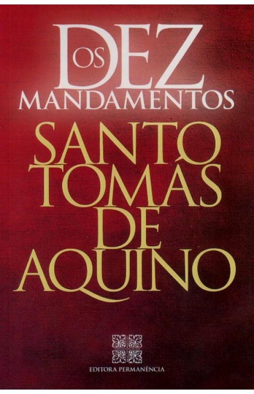 Os Dez Mandamentos (Permanência) - Santo Tomás de Aquino