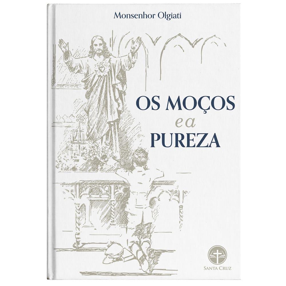 OS MOÇOS E A PUREZA - MONS. FRANCISCO OLGIATI