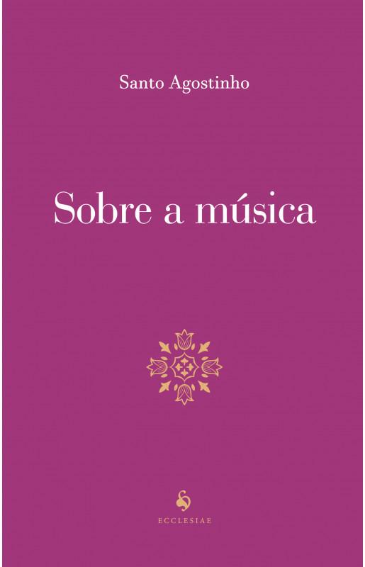 Sobre a música - Santo Agostinho