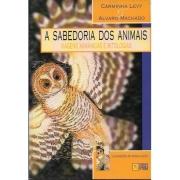 A Sabedoria dos animais - Viagens xamânicas e mitologias