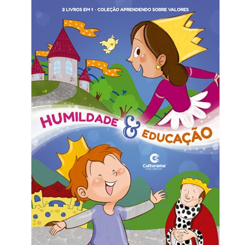 APRENDENDO SOBRE VALORES 2 EM 1:HUMILDADE E EDUCAÇÃO