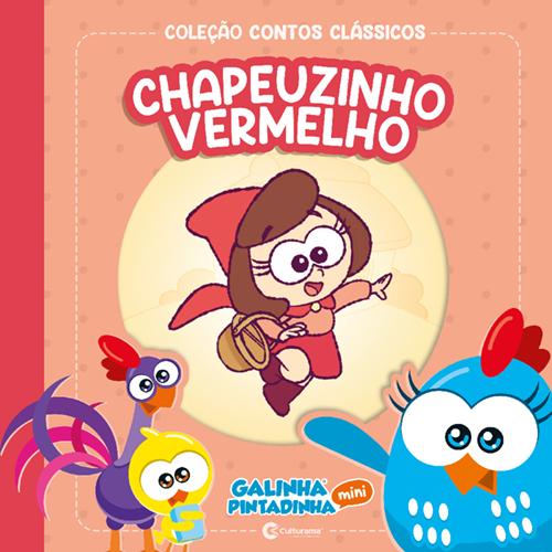 CONTOS CLÁSSICOS GALINHA PINTADINHA MINI - CHAPEUZINHO VERMELHO