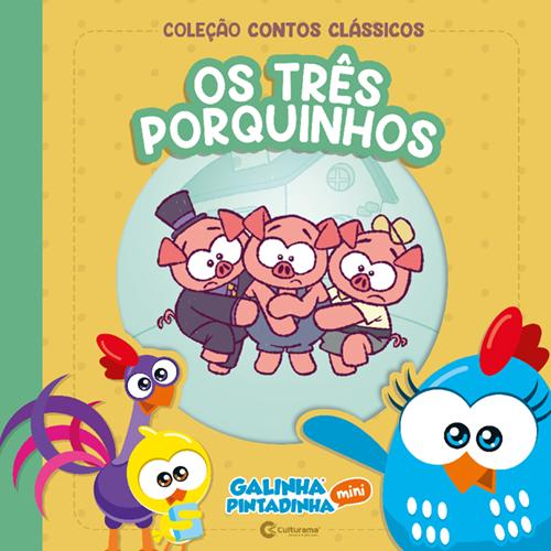 CONTOS CLÁSSICOS GALINHA PINTADINHA MINI - OS TRÊS PORQUINHOS