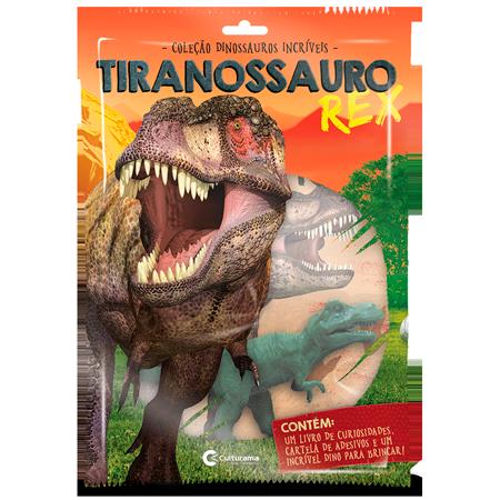 DINOSSAUROS INCRÍVEIS - TIRANOSSAURO