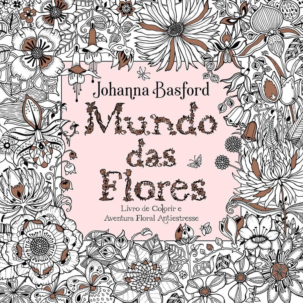 Mundo das Flores - Livro de Colorir e Aventura Floral Antiestresse