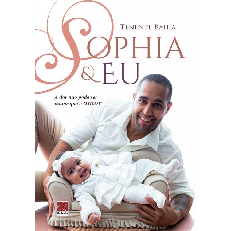 Sophia & Eu - A dor não pode ser maior que o amor