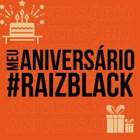 Meu Aniversário na Raiz Black!