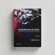 Assembleias de Deus: ministérios, carisma e o exercício do poder - Marina Correa