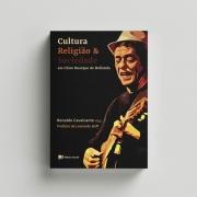 Cultura, Religião e Sociedade em Chico Buarque de Hollanda - Ronaldo Cavalcante (org.)