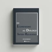 Do ecumenismo ao diálogo inter-religioso - Edin Sued Abumanssur