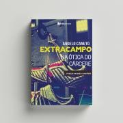 Extracampo na ótica do cárcere - Angelo Canuto