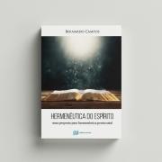 Hermenêutica do Espírito - Bernardo Campos