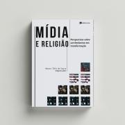 Mídia e Religião - Marco Túlio de Sousa