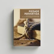 Piedade pervertida - Ricardo Quadros Gouvêa (3º edição)