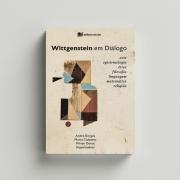 Wittgestein em diálogo - André Borges, Marco Gobatto e Mirian Donat (orgs.)