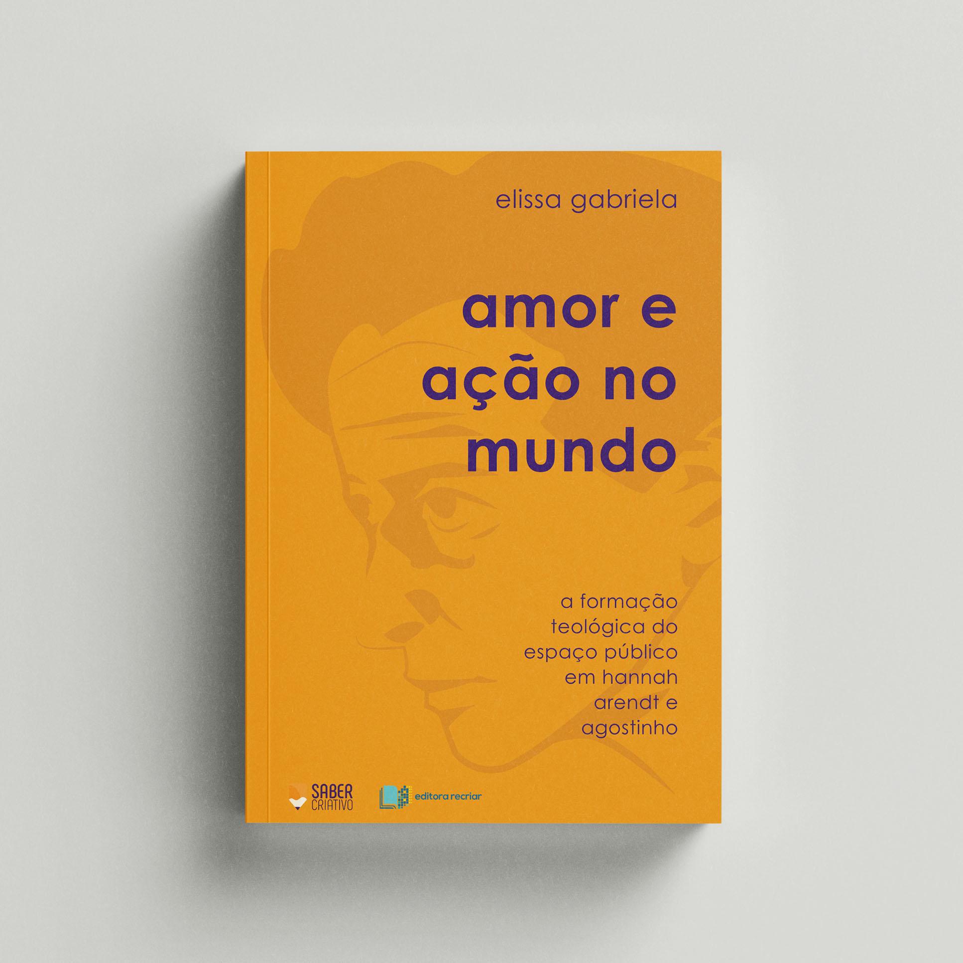 Amor e Ação no Mundo - Elissa Gabriela