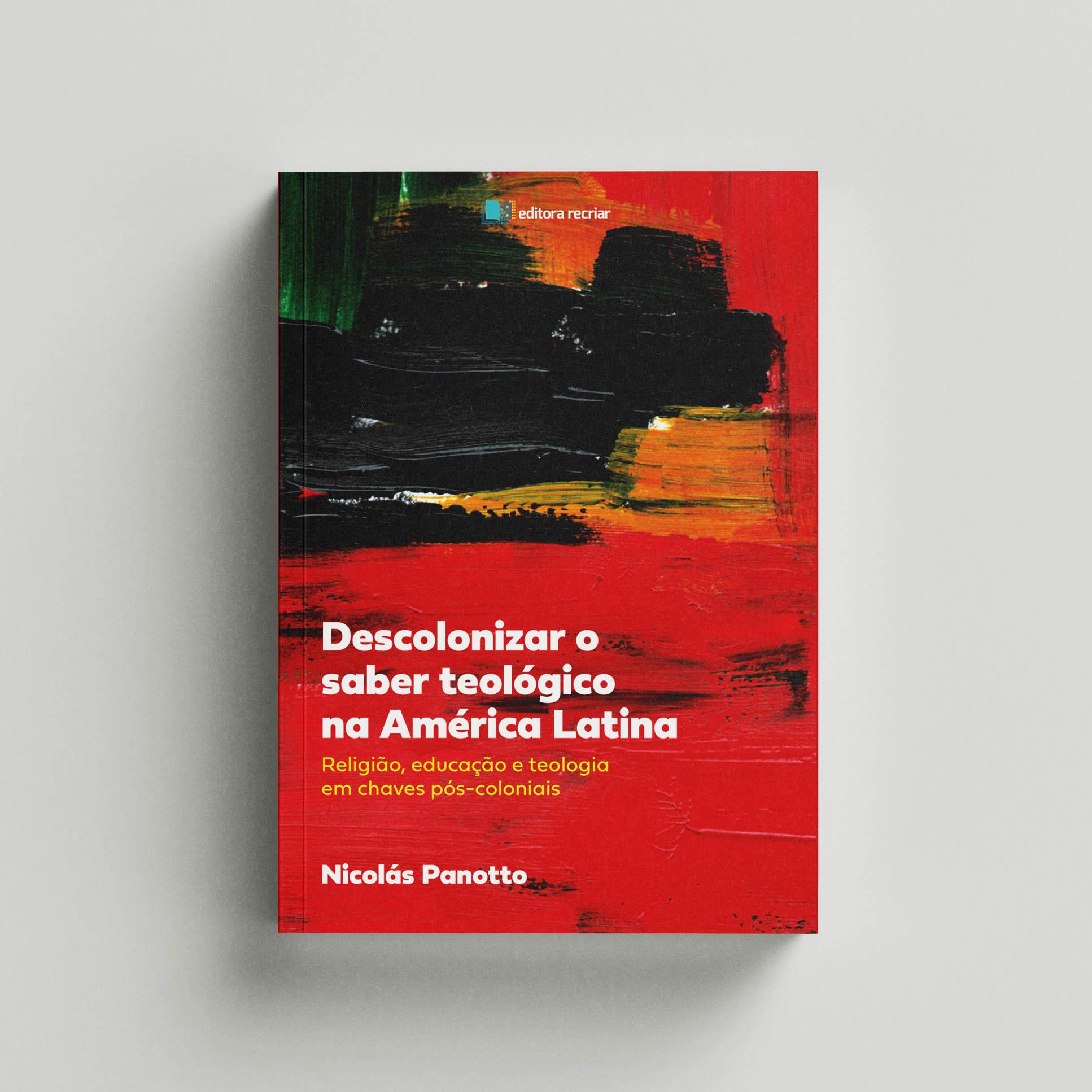 Descolonizar o saber teológico na América Latina - Nicolás Panotto