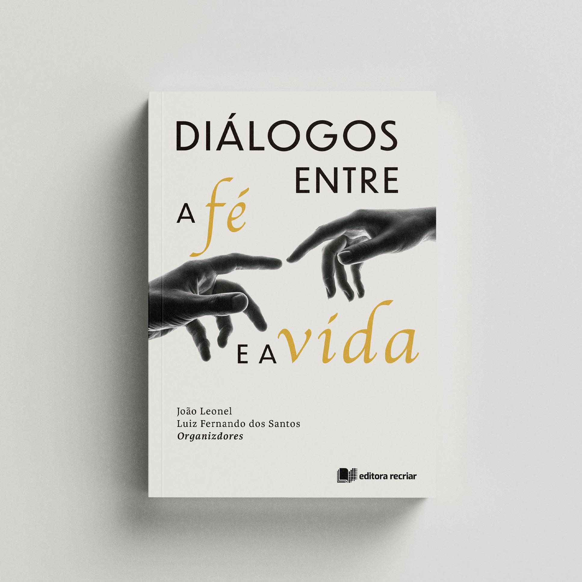 Diálogos entre a fé e a vida - João Leonel e Luiz Fernando dos Santos