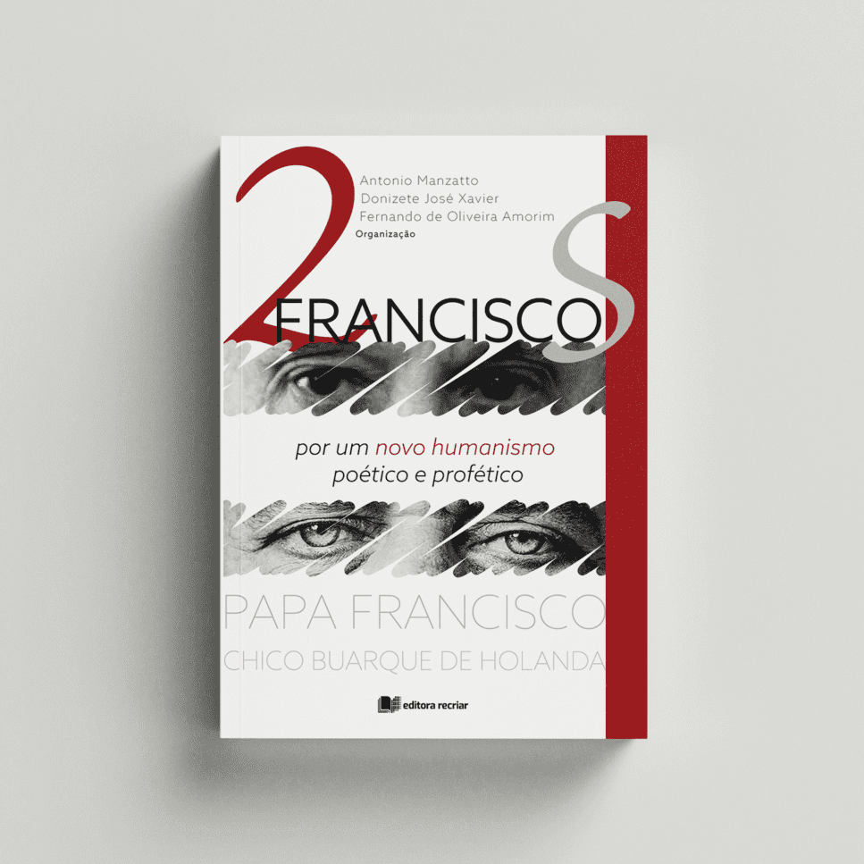 Dois Franciscos - Antonio Manzatto, Donizete José Xavier, Fernando de Oliveira Amorim (org.)