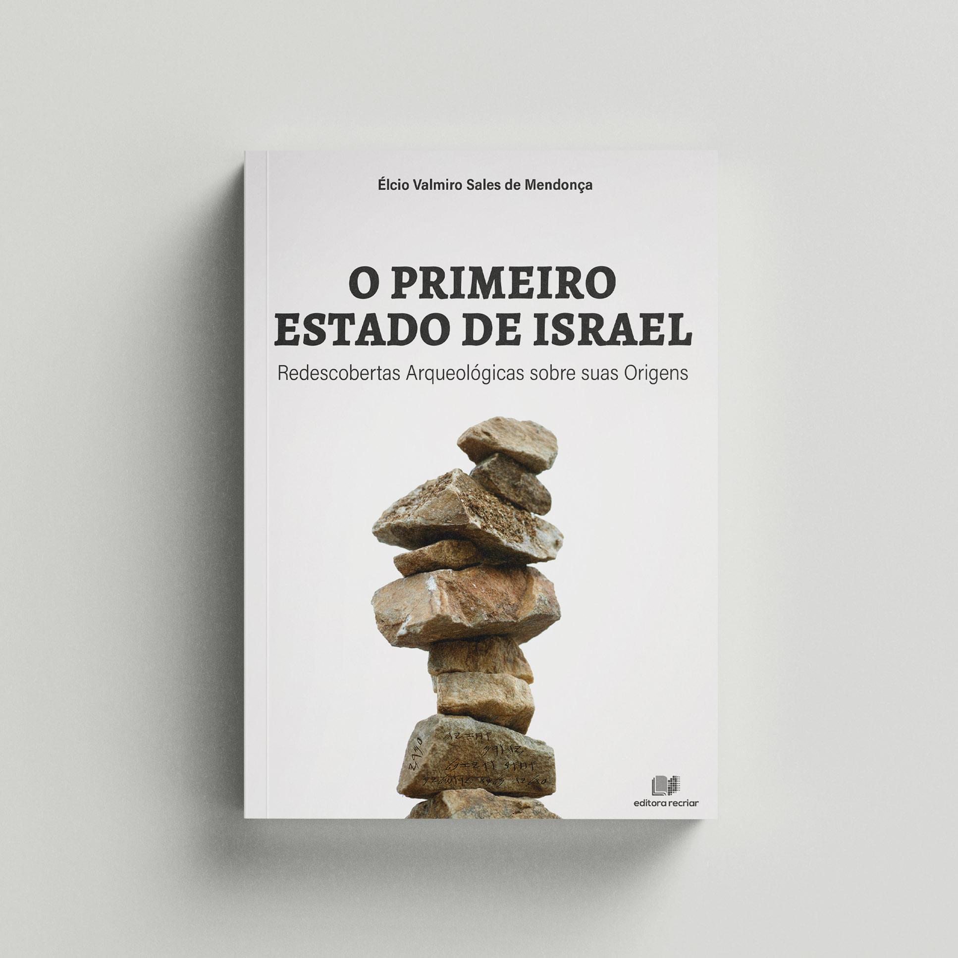 O primeiro Estado de Israel - Elcio Mendonça