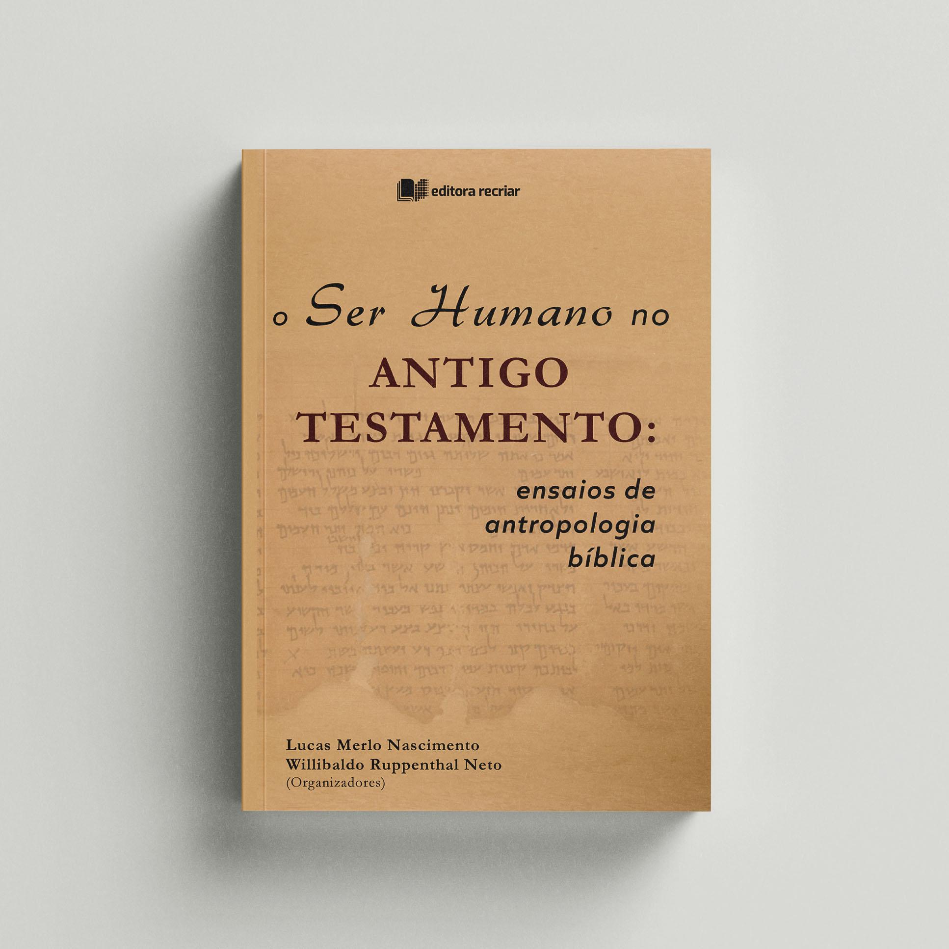 O ser humano no Antigo Testamento - Lucas Merlo; Willibaldo Neto