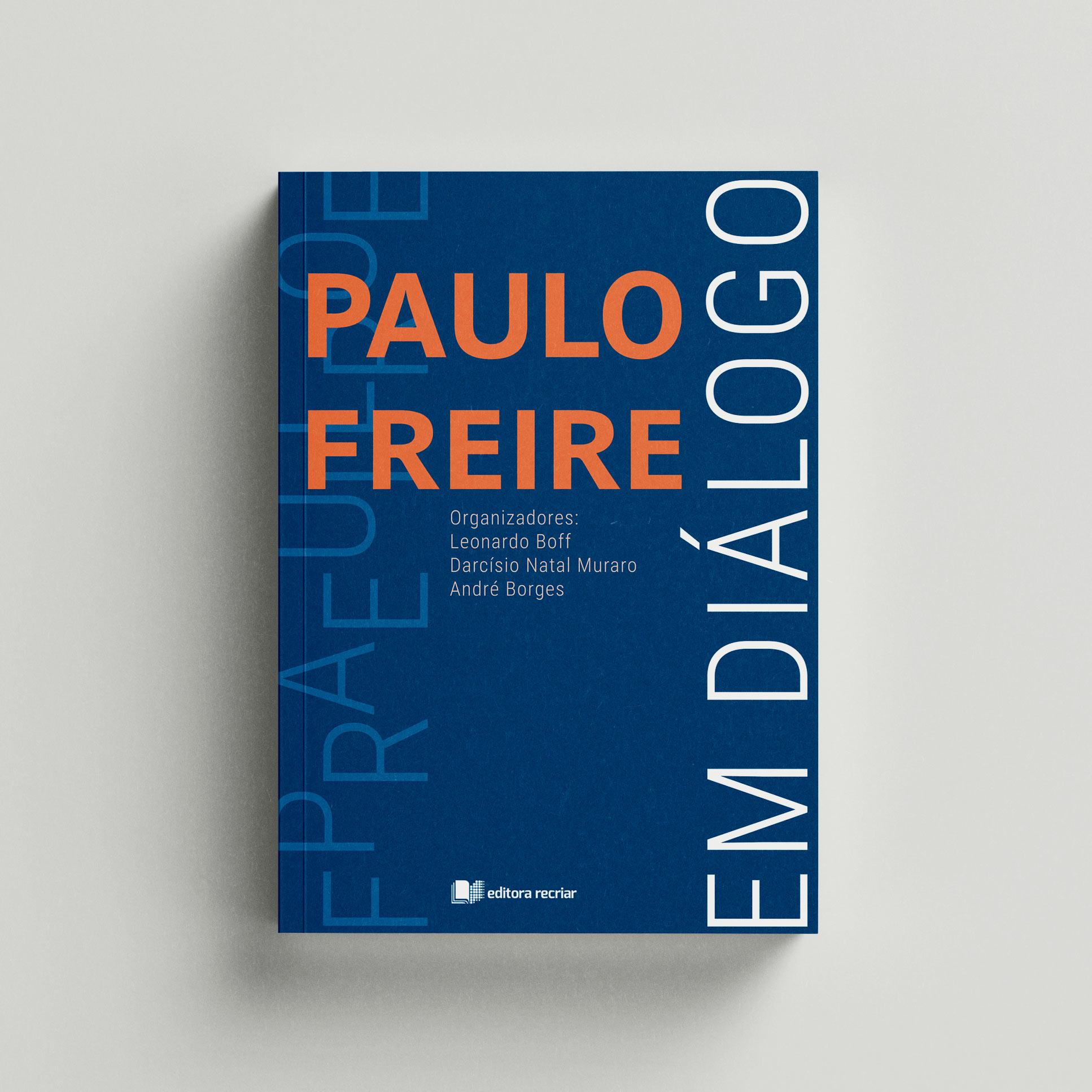 Paulo Freire em diálogo - Leonardo Boff; André Luiz Borges da Silva; Darcísio Natal Muraro (orgs.)