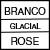 BRANCO/GLACIAL/ROSE