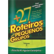 +27 Roteiros para Pequenos Grupos - Priscila Laranjeira