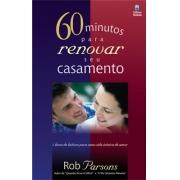 60 Minutos Para Renovar Seu Casamento - Rob Parsons
